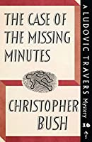 The Case of the Missing Minutes: A Ludovic Travers Mystery (The Ludovic Travers Mysteries)
