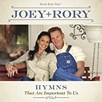 Hymns That Are Important To Us by Joey+Rory (2016-02-01)