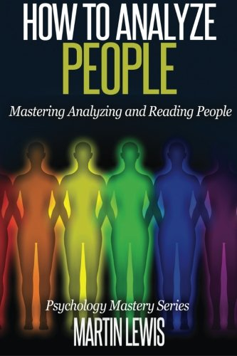 Price comparison product image How To Analyze People: Mastering Analyzing and Reading People (Psychology Mastery Series) (Volume 1)