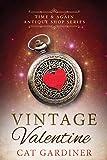 Vintage Valentine: (1940s Time-travel Romance) (Time & Again Antique Shop Series Book 1)