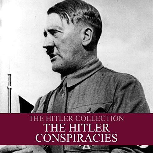 The Hitler Collection: The Hitler Conspiracies cover art