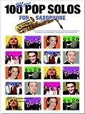 100More Pop Solos For Saxophones Saxophone–Partitions pour]