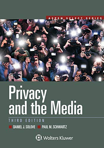 Compare Textbook Prices for Privacy and the Media Aspen Select Series 3 Edition ISBN 9781454897408 by Solove, Daniel J.,Schwartz, Paul M.