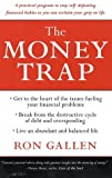The Money Trap: A Practical Program to Stop Self-Defeating Financial Habits So You Can Reclaim Your Grip on Life