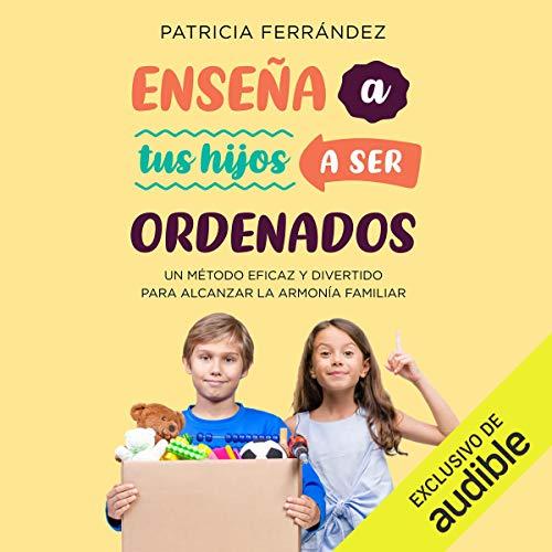 Diseño de la portada del título Enseña a tus hijos a ser ordenados. Un método eficaz y divertido para alcanzar la armonía familiar