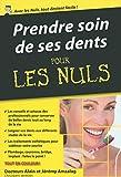 Prendre soin de ses dents Pour les Nuls, édition poche - Format Kindle - 9782754082198 - 9,99 €