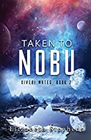 Taken To Nobu: A SciFi Alien Romance (Xiveri Mates Book 2)