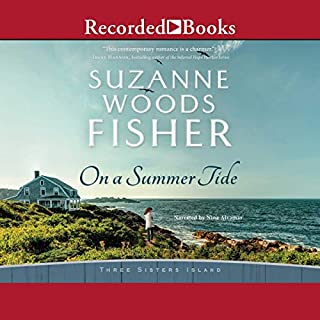 On a Summer Tide     Three Sisters Island, Book 1              By:                                                                                                                                 Suzanne Woods Fisher                               Narrated by:                                                                                                                                 Nina Alvamar                      Length: 10 hrs and 29 mins     6 ratings     Overall 5.0