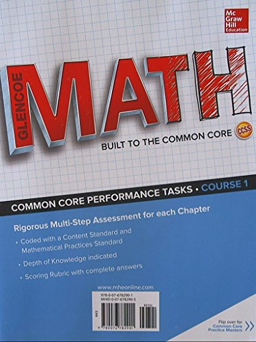 Glencoe: Math, Built to the Common Core. Common Core Practice Masters/Performance Tasks, Course 1. 9780076782901, 0076782905.