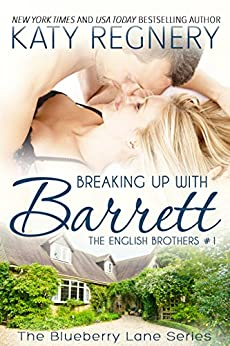 Breaking Up with Barrett: The English Brothers #1 (The Blueberry Lane Series - The English Brothers) by [Katy Regnery]