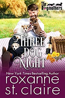 Three Dog Night (The Dogmothers Book 2) by [Roxanne St. Claire]