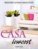 Casa Lowcost: Redecora Tu Hogar A Bajo Coste