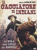 Il Cacciatore Di Indiani [Italian Edition]