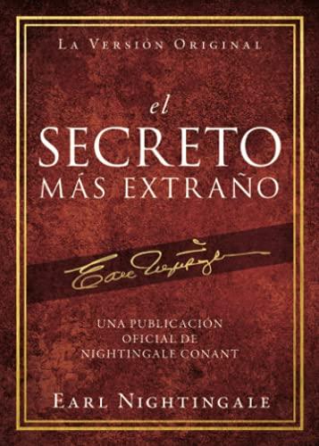 el Secreto Más Extraño: Una Publicación Oficial de Nightingale Conant (Official Nightingale Conant Publication)