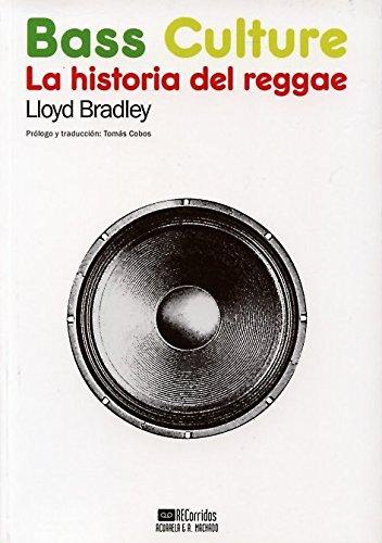Bass Culture: La historia del reggae (Acuarela Libros)