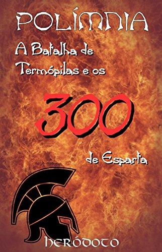 A Batalha de Termópilas e os 300 de Esparta - POLÍMNIA