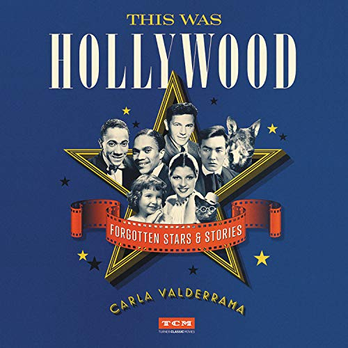 This Was Hollywood: Forgotten Stars and Stories cover art