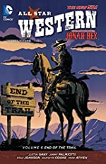 All Star Western Vol. 6 - End of the Trail (The New 52): Featuring Jonah Hex de Jimmy Palmiotti