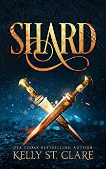 Shard: A Tainted Accords Novella (The Tri-World Exchange Book 4) by [Kelly St. Clare]