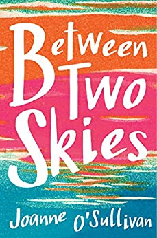 Between Two Skies by [Joanne O'Sullivan]