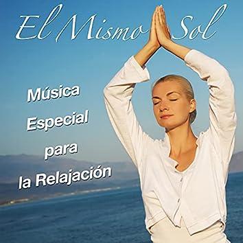 El Mismo Sol - Música Especial para la Relajación, Meditación, Yoga y el Saludo al Sol