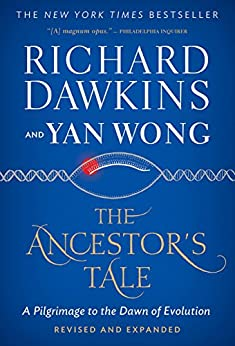 The Ancestor's Tale: A Pilgrimage to the Dawn of Evolution by [Richard Dawkins]
