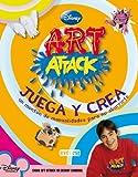 Art Attack. Juega y crea: Un montón de manualidades para no aburrirte