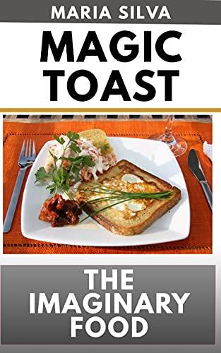 Magic Toast : The Imaginary Food (English Edition)