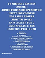 US Military Recipes Volume 1 Armed Forces Recipe Service Great for Cooking for Large Groups