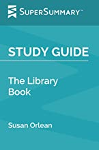 Study Guide: The Library Book by Susan Orlean (SuperSummary)