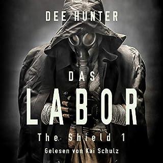 Das Labor     Die Shield-Trilogie 1              Autor:                                                                                                                                 Dee Hunter                               Sprecher:                                                                                                                                 Kai Schulz                      Spieldauer: 4 Std. und 20 Min.     12 Bewertungen     Gesamt 4,2
