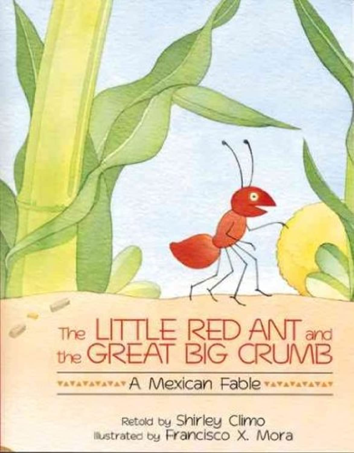 HOUGHTON MIFFLIN HO0395720974 THE LITTLE RED ANT AND THE GREAT BI G CRUMB