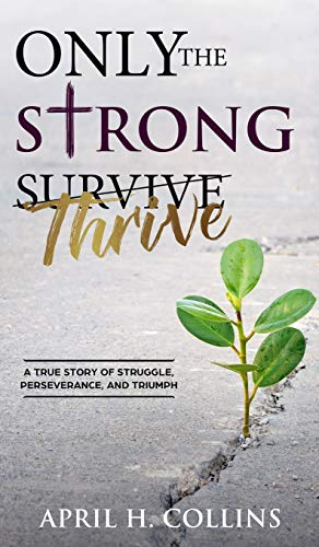 Only the Strong Thrive