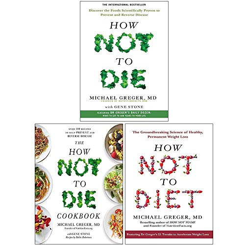 Michael Greger Collection 3 Books Set (How Not To Die, The How Not To Die Cookbook, How Not To Diet [Hardcover])