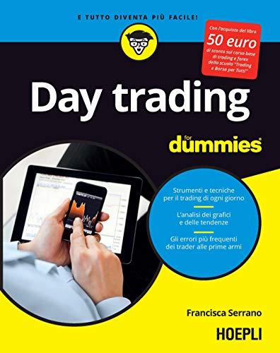 Day Trading for dummies: Strumenti e tecniche per il trading di ogni giorno - L'analisi dei grafici e delle tendenze - Gli errori più frequenti dei trader alle prime armi