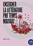 Enseigner la littérature par temps mauvais