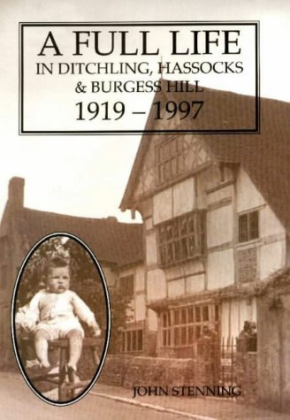 Full Life in Ditchling, Hassocks and Burgess Hill, 1919-1997