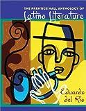 Prentice Hall Anthology of Latino Literature, The