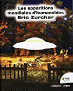 Les apparitions mondiales d'humanoïdes d'Eric Zurcher