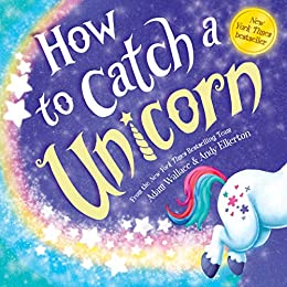 How to Catch a Unicorn by [Adam Wallace, Andy Elkerton]