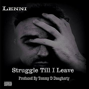 Struggle Till I Leave