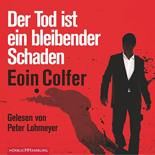 Der Tod ist ein bleibender Schaden                   By:                                                                                                                                 Eoin Colfer                               Narrated by:                                                                                                                                 Peter Lohmeyer                      Length: 6 hrs and 14 mins     Not rated yet     Overall 0.0