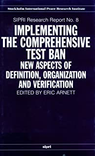 Implementing the Comprehensive Test Ban: New Aspects of Definition, Organization and Verification (SIPRI Research Reports)