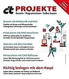 c't Projekte: Basteln • Programmieren • Selbst bauen (German Edition)