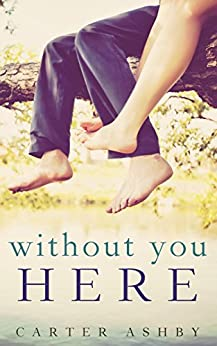 Without You Here by [Carter Ashby]