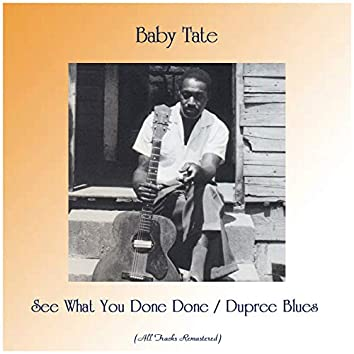 See What You Done Done / Dupree Blues (Remastered 2019)