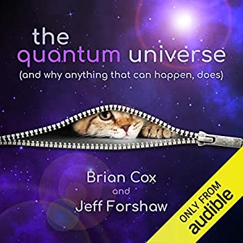 The Quantum Universe   And Why Anything That Can Happen Does