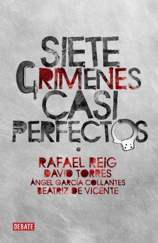 Siete crímenes casi perfectos eBook: Reig, Rafael: Amazon.es: Tienda Kindle