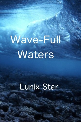 Wave-Full Waters: The Prophecy Continues...: 2