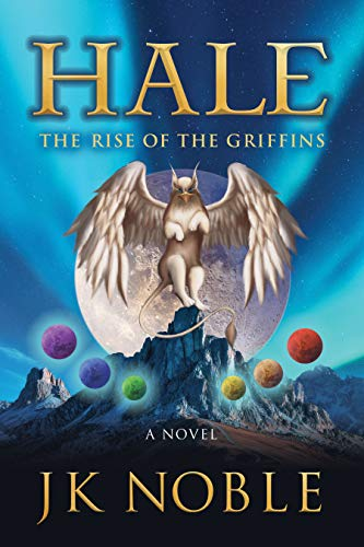 Hale: The Rise of the Griffins by [JK Noble]